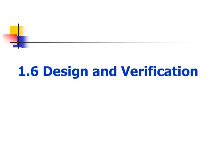 1.6 Design and Verification