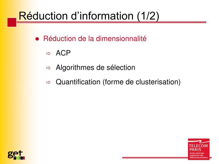 Réduction d'information (1/2)