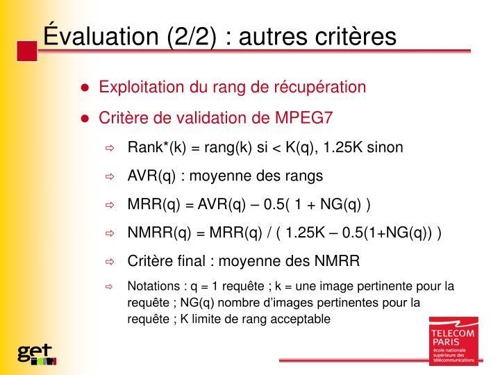 Évaluation (2/2) : autres critères