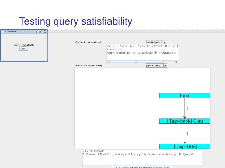 Testing query satisfiability
