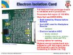 electron isolation card