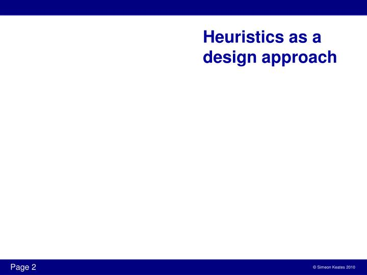 Heuristics as a design approach