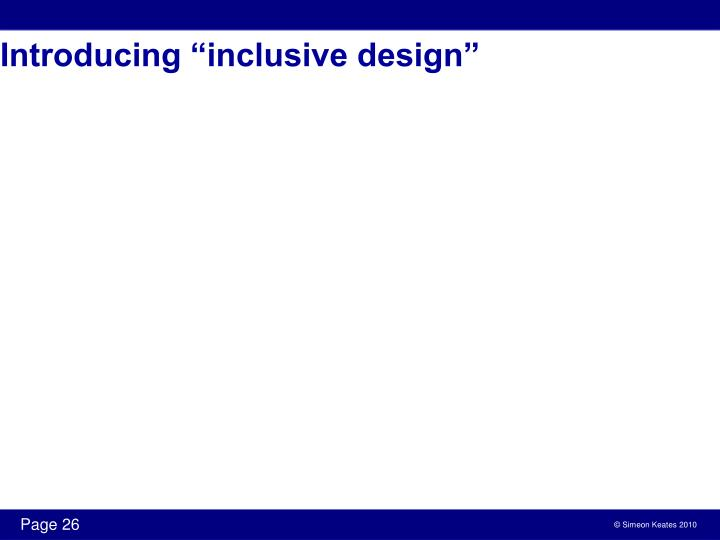 "Introducing ""inclusive design"""