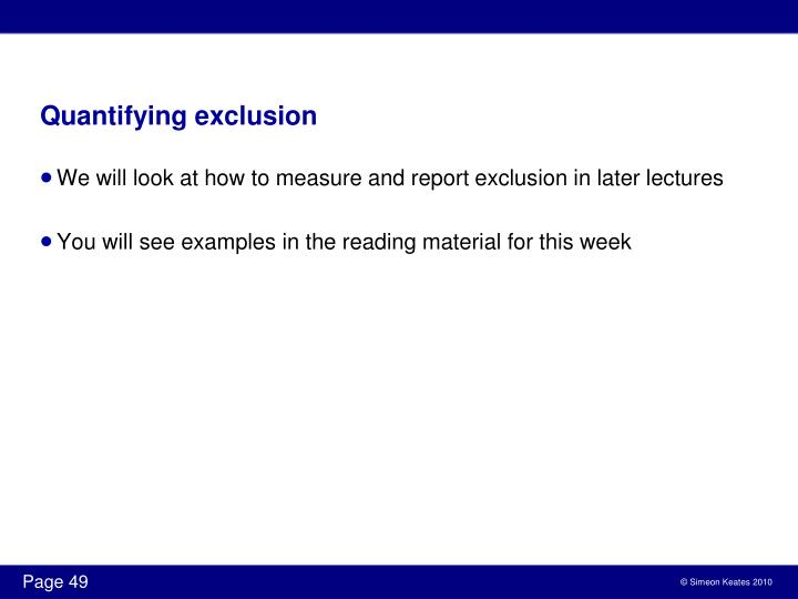 Quantifying exclusion