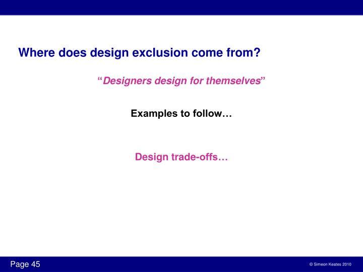 Where does design exclusion come from?