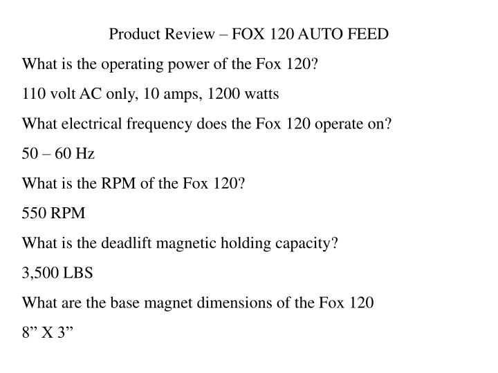Product Review – FOX 120 AUTO FEED