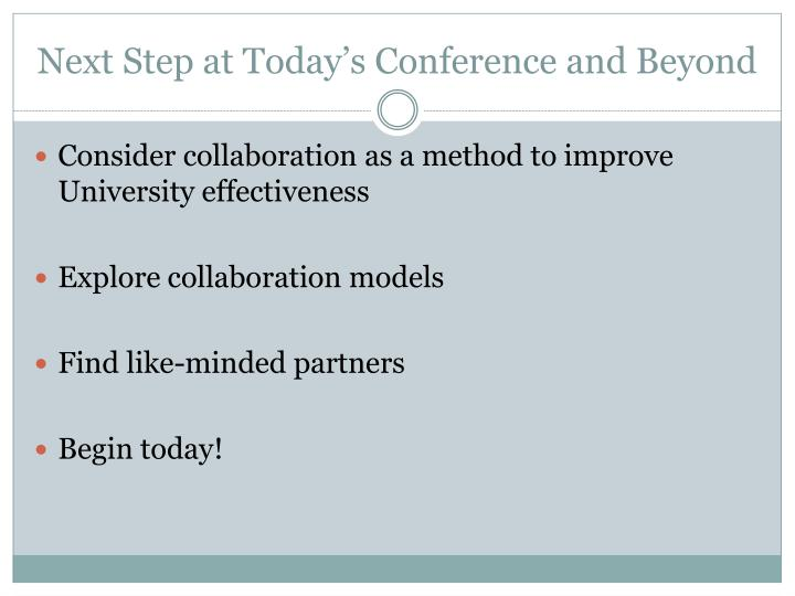 Next Step at Today's Conference and Beyond