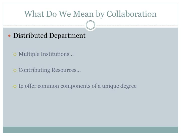 What Do We Mean by Collaboration