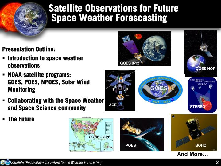 Satellite observations for future space weather forescasting1