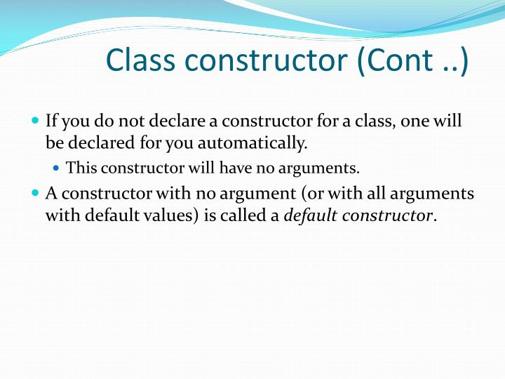 Class constructor (Cont ..)