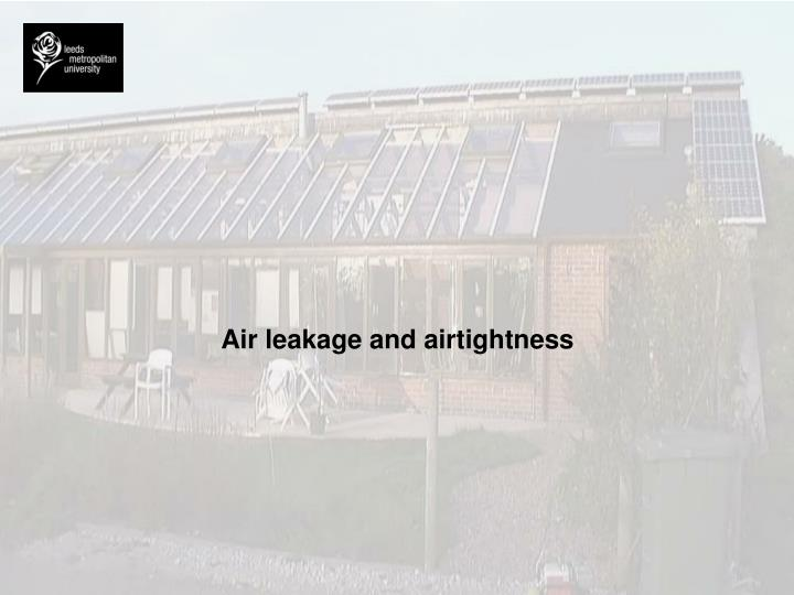 Air leakage and airtightness
