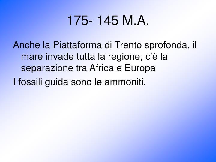 175- 145 M.A.