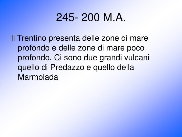245- 200 M.A.
