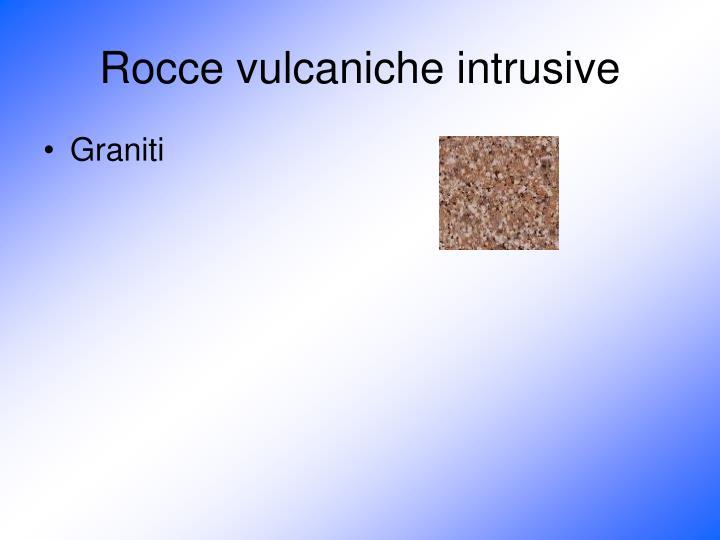 Rocce vulcaniche intrusive