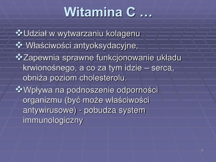 Witamina C …