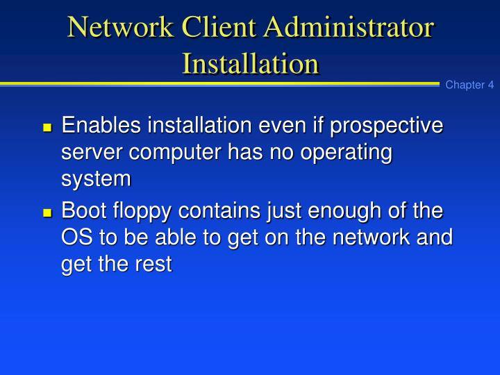 Network Client Administrator Installation
