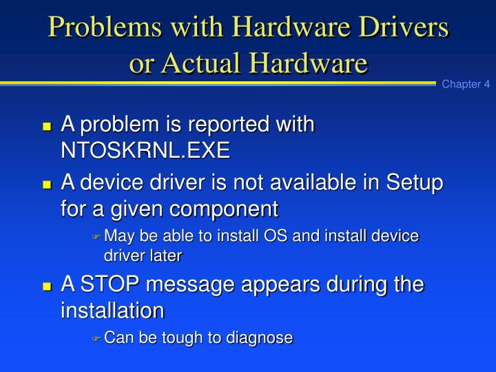 Problems with Hardware Drivers or Actual Hardware