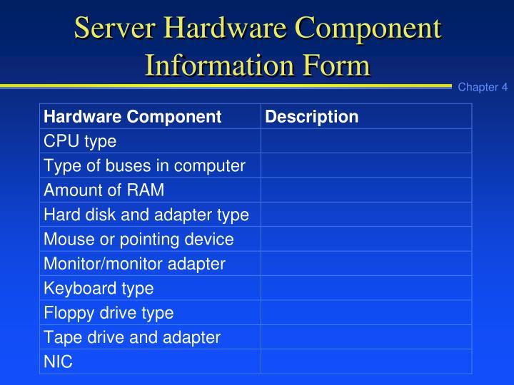 Server Hardware Component Information Form