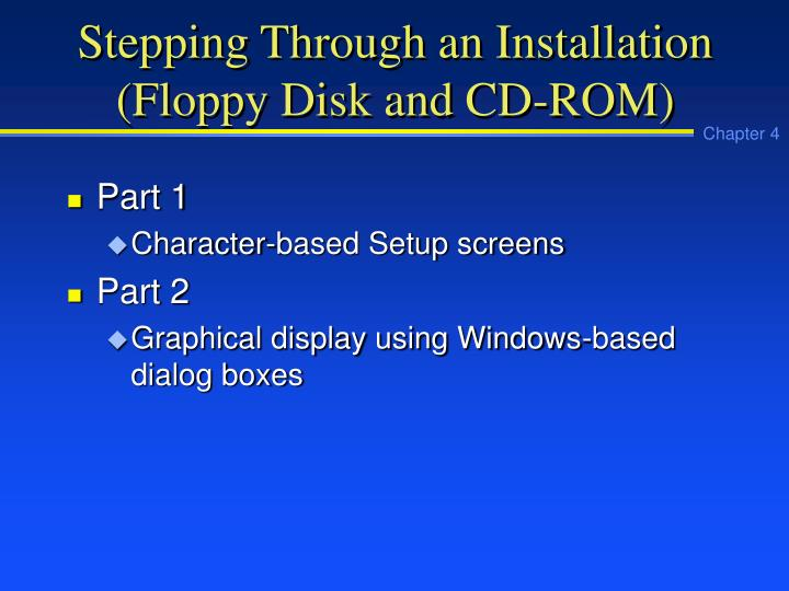 Stepping Through an Installation (Floppy Disk and CD-ROM)