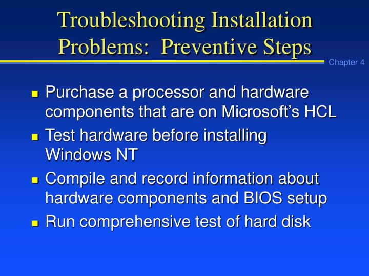 Troubleshooting Installation Problems:  Preventive Steps