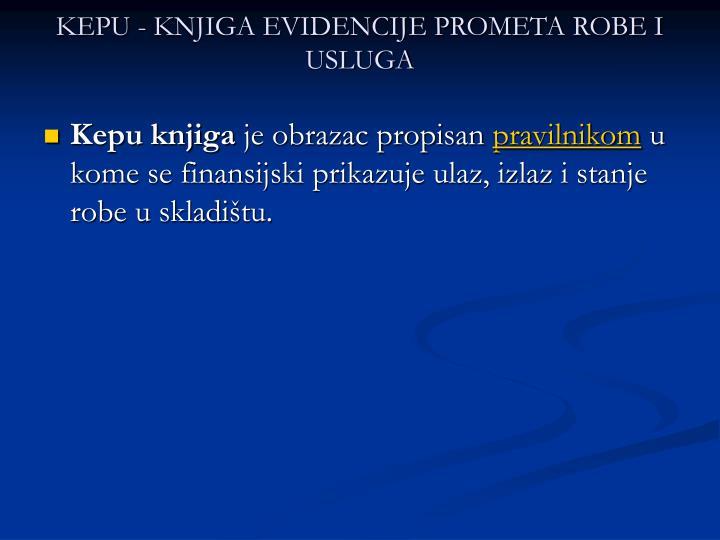 KEPU - KNJIGA EVIDENCIJE PROMETA ROBE I USLUGA