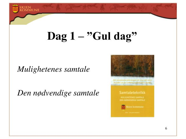 "Dag 1 – ""Gul dag"""
