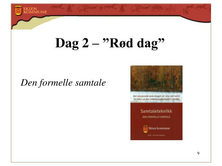 """Dag 2 – """"Rød dag"""""""