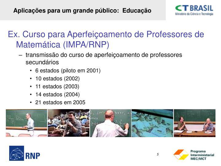 Aplicações para um grande público:  Educação