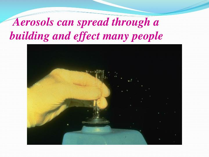 Aerosols can spread through a building and effect many people