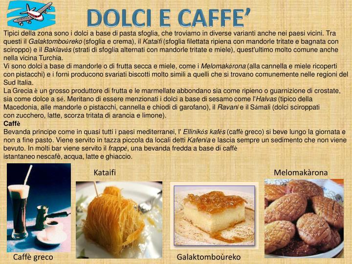 DOLCI E CAFFE'