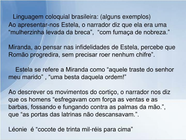 Linguagem coloquial brasileira: (alguns exemplos)
