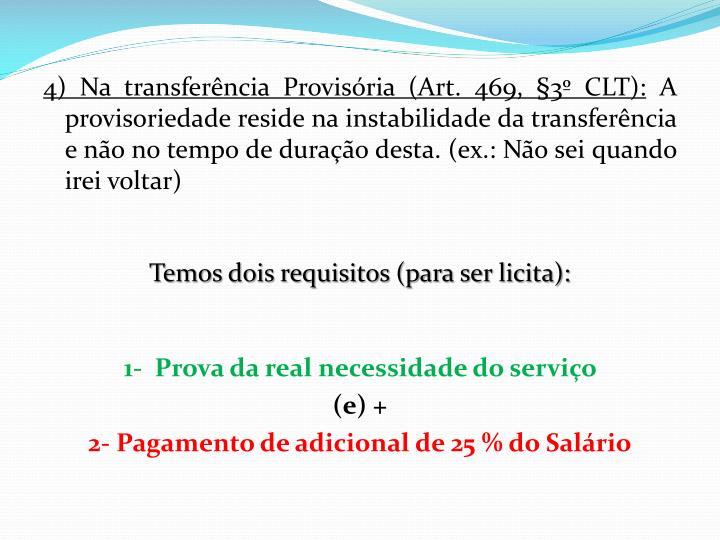 4) Na transferência Provisória (Art. 469, §3º CLT):