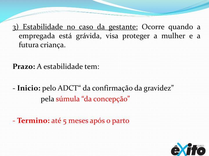 3) Estabilidade no caso da gestante: