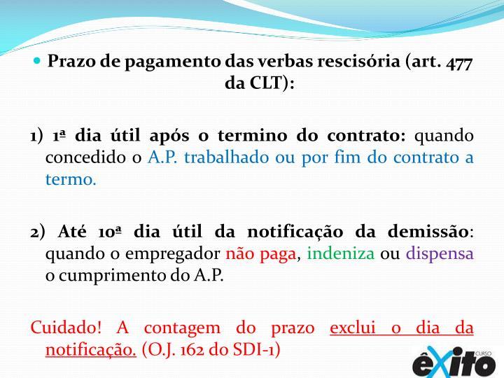 Prazo de pagamento das verbas rescisória (art. 477 da CLT):