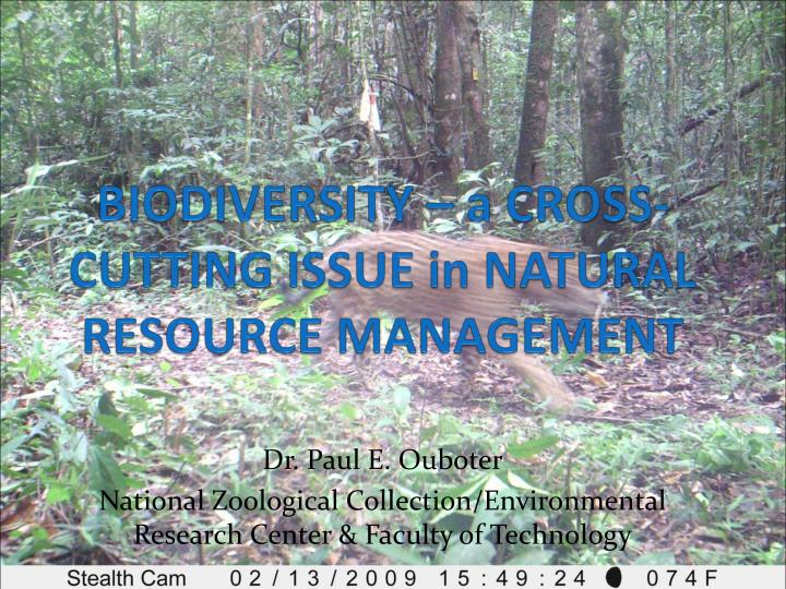 BIODIVERSITY – a CROSS-CUTTING ISSUE in NATURAL RESOURCE MANAGEMENT
