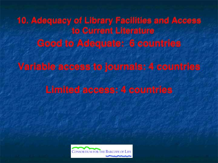 10. Adequacy of Library Facilities and Access to Current Literature