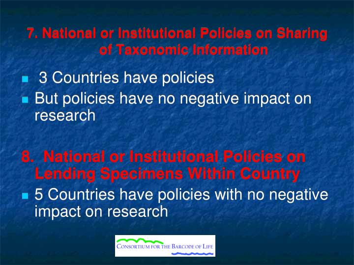 7. National or Institutional Policies on Sharing of Taxonomic Information