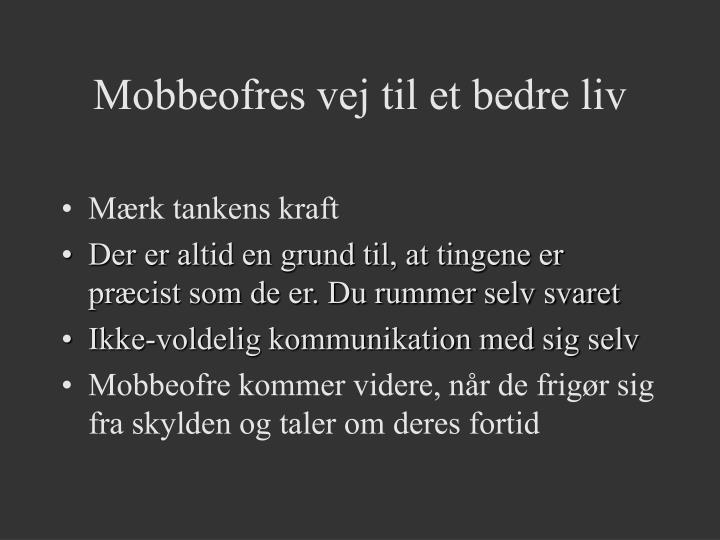 Mobbeofres vej til et bedre liv