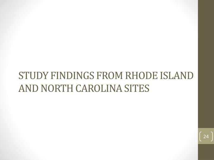 Study Findings from Rhode Island and North Carolina Sites