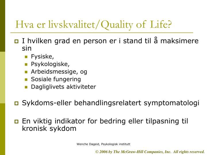 Hva er livskvalitet/Quality of Life?