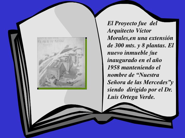 El Proyecto fue  del  Arquitecto Víctor  Morales,en una extensión de 300 mts. y 8 plantas. El nuevo inmueble
