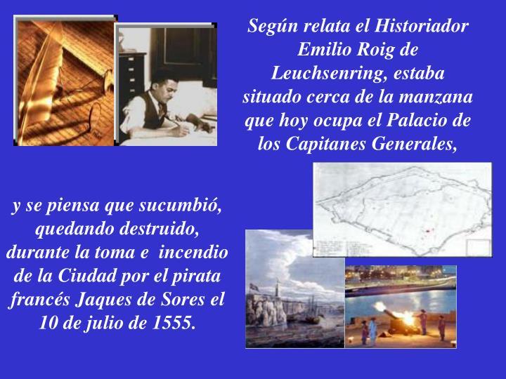 Según relata el Historiador Emilio Roig