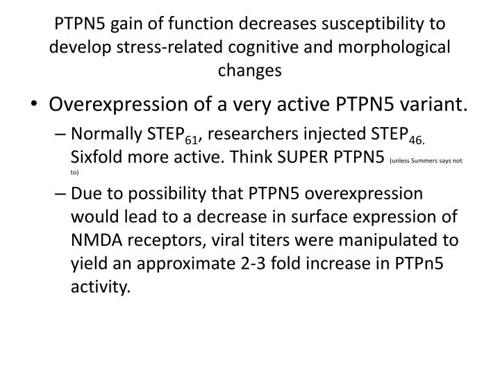 PTPN5 gain of function decreases susceptibility to develop stress-related cognitive and morphological changes