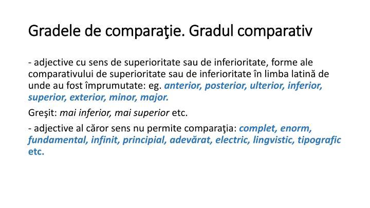 Gradele de comparaţie. Gradul comparativ