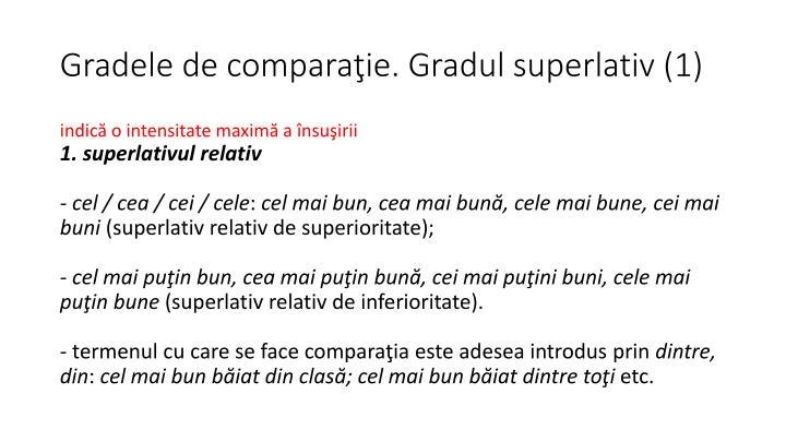Gradele de comparaţie. Gradul superlativ (1)