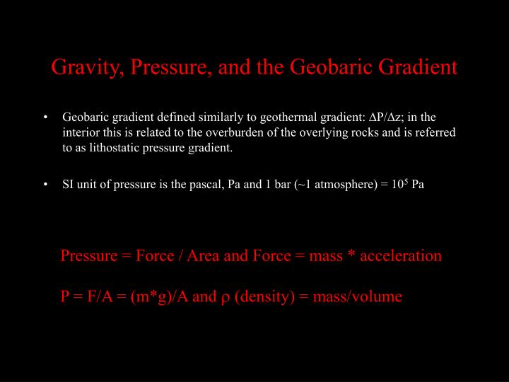 Gravity, Pressure, and the Geobaric Gradient