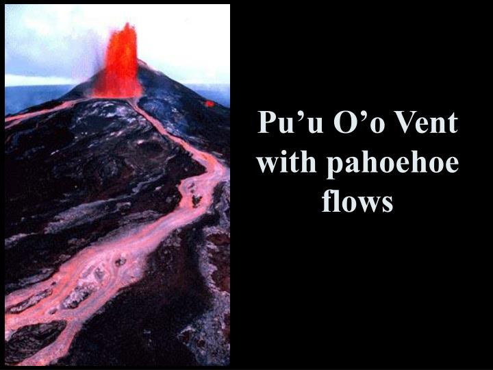 Pu'u O'o Vent with pahoehoe flows