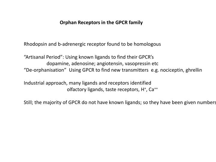 Orphan Receptors in the GPCR family