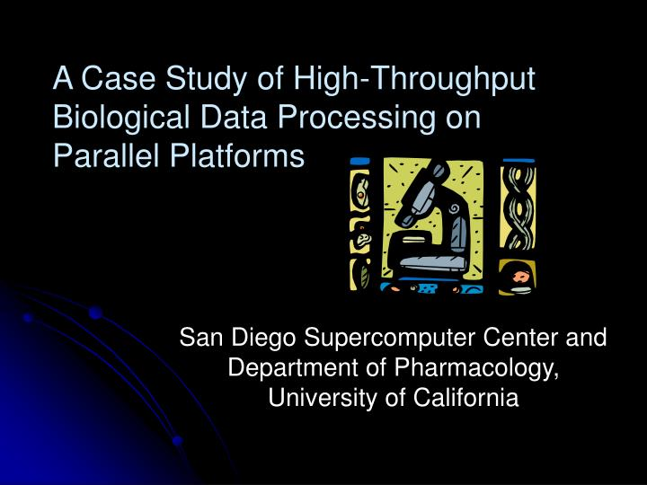 A Case Study of High-Throughput Biological Data Processing on Parallel Platforms