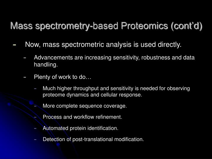 Mass spectrometry-based Proteomics (cont'd)